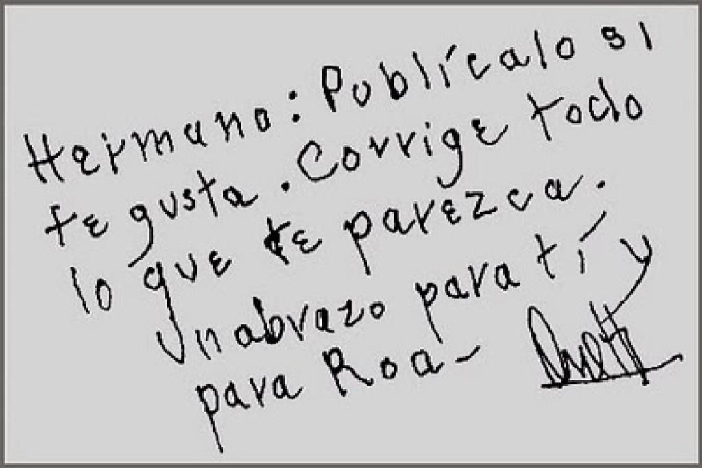 Al final del escrito, dirigiéndose a Rubén Bareiro Saguier, Onetti agregó: «Hermano: publícalo si te gusta. Corrige todo lo que te parezca. Un abrazo para tí y para Roa».