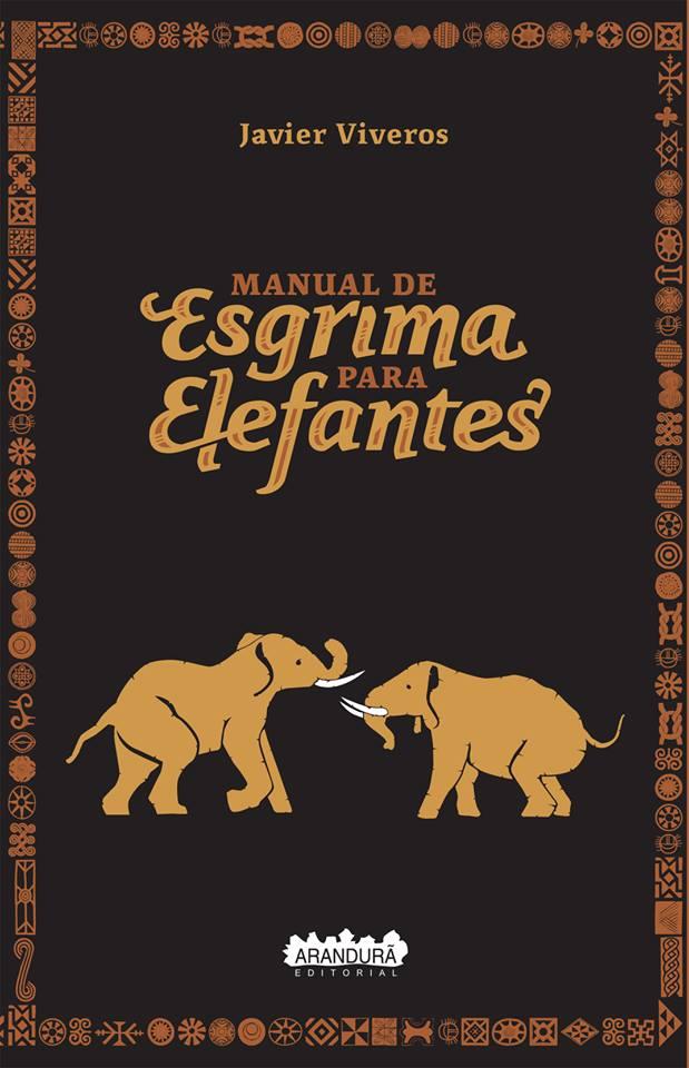 manualdeesgrimaparaelefantes_javierviveros