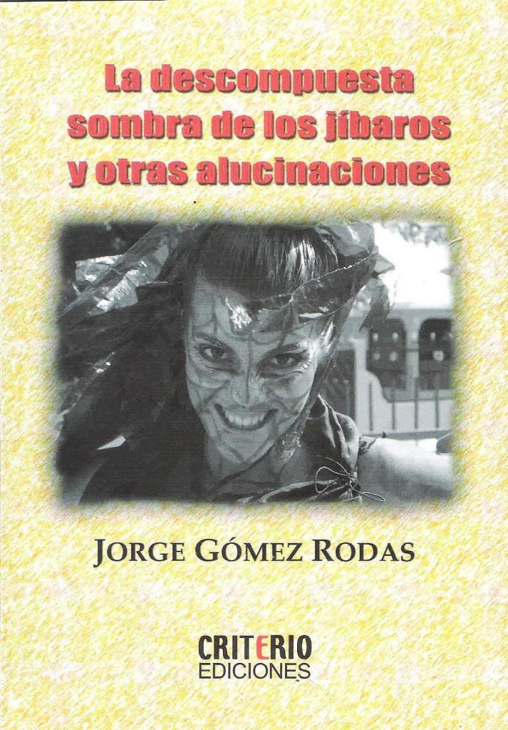 Ladescompuestasombradelosjibaros_JorgeGomezRodas_Y